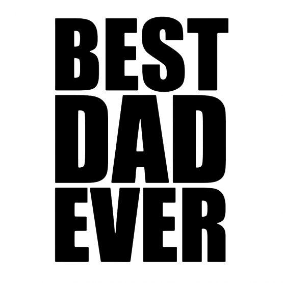 Vaderdag Kleding Best Dad Ever Trace