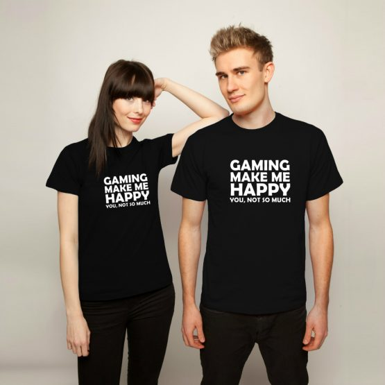 Gaming Shirt Make me Happy