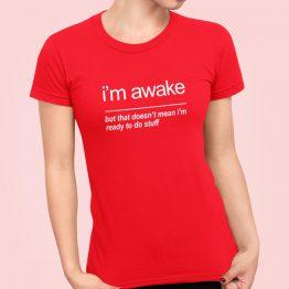 Festival T Shirt I'm Awake Rood