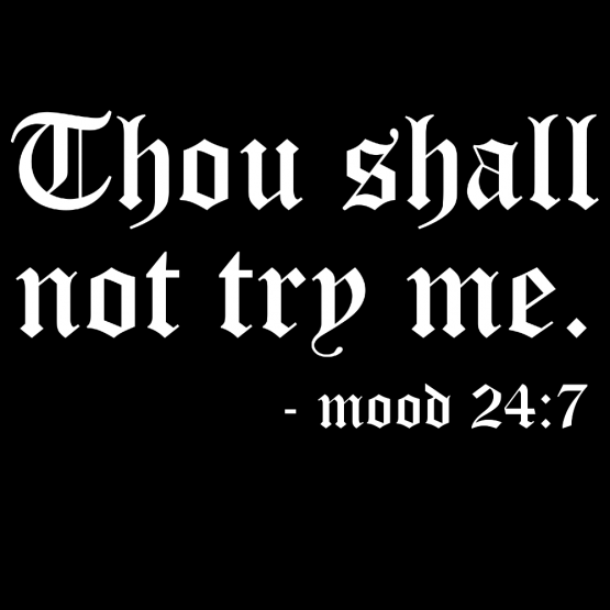 Moederdag Kleding Thou Shall Not Try Me