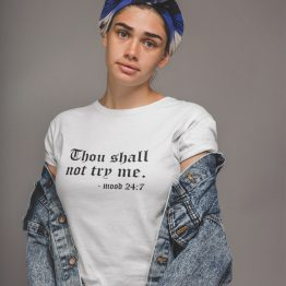 T-Shirt Thou Shall Not Try Me