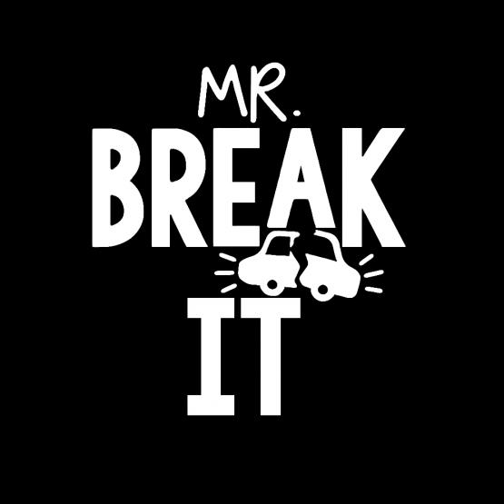 Vader Zoon Opdruk Mr Break It